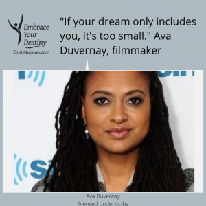 Believe for the impossible. Ava Duvernay